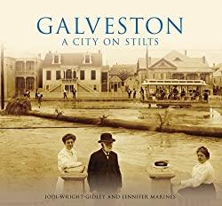 Galveston: A City on Stilts