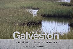Exploring Galveston: A Naturalist's Guide to the Island