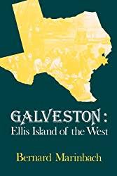 Galveston: Ellis Island of the West