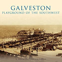 Galveston: Playground of the Southwest