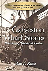 Galveston Wharf Stories: People, Places & Progress