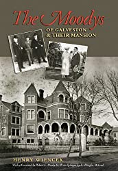 The Moodys of Galveston and Their Mansion