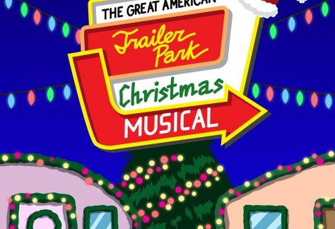 Great American Trailer Park Christmas Musical